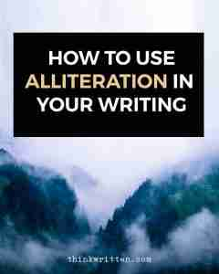 Alliteration Examples and How to Use it in Your Writing