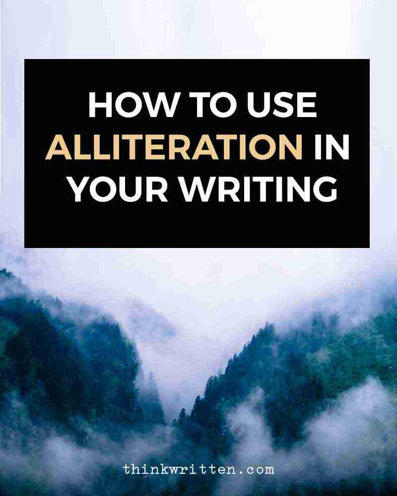 What Is Alliteration Examples For Using It In Your Writing