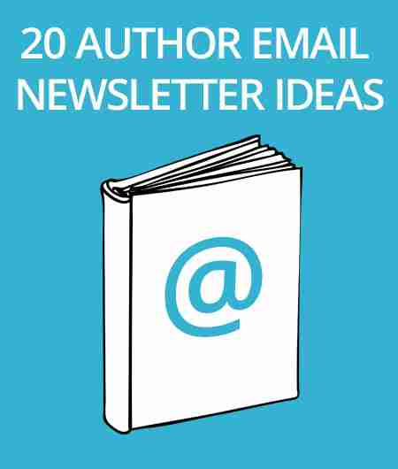 20 Ideas for Your Author Email Newsletter