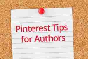 10 Pinterest Marketing Tips for Writers & Authors