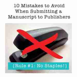 10 Things you Should NEVER do when Submitting a Manuscript