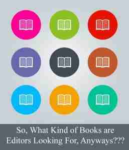 So, What Kind of Non-Fiction Books are Editors Looking For Anyways???