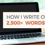 how i write over 2500 words a day