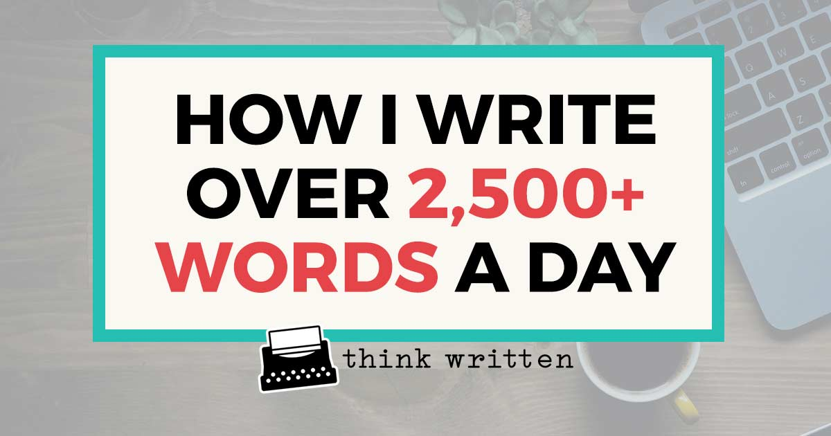 how to write 2500 words a day