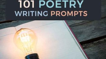101 Poetry Prompts: Creative Writing Poem Ideas