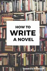 How to Write a Novel: Writing a Book in 4 Steps