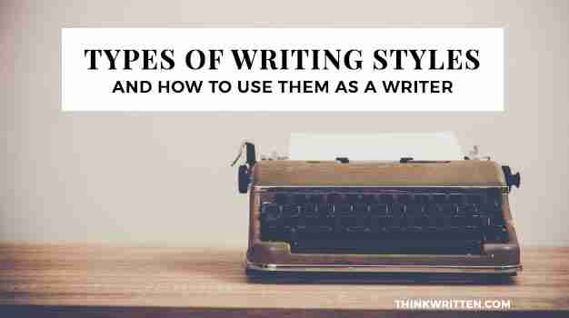 the 4 main types of writing styles and how to use them as a writer