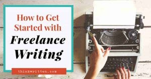 How to Start Freelance Writing as a Beginner