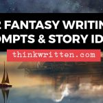 fantasy writing prompts and ideas