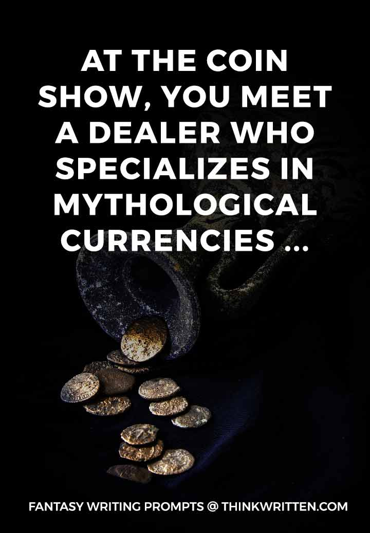 mythological currencies writing prompt