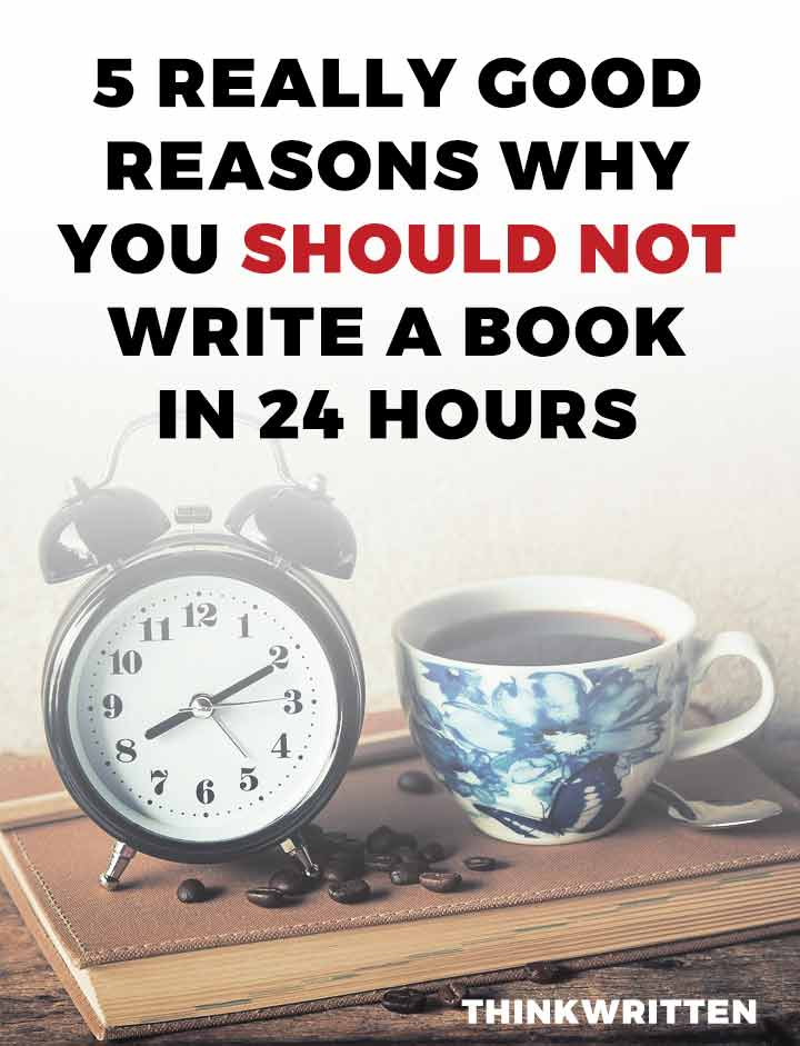 why you should not write a book in 24 hours
