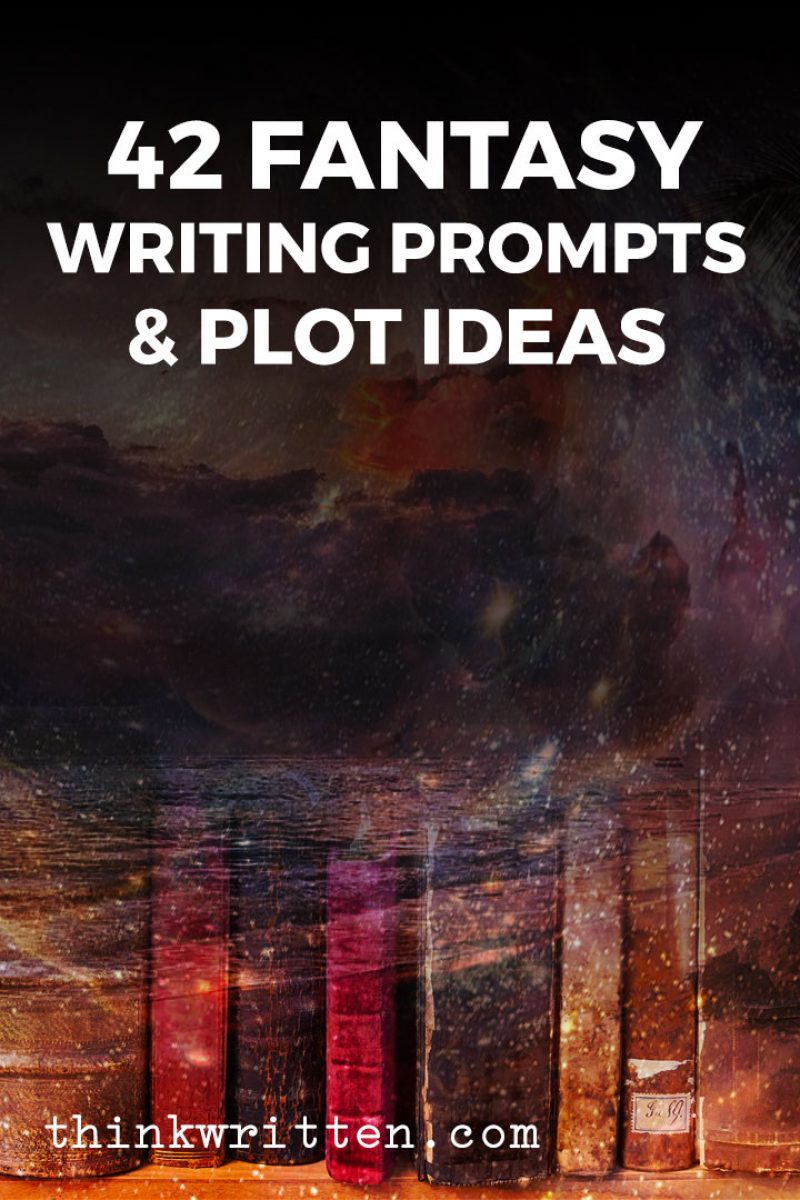 42 Fantasy Writing Prompts & Plot Ideas